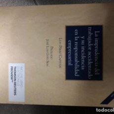 Libros: LA IMPRUDENCIA DEL TRABAJADOR ACCIDENTADO Y SU INCIDENCIA EN LA RESPONSABILIDAD EMPRESARIAL. Lote 263033180
