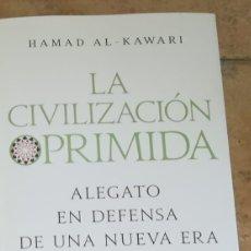 Libros: LA CIVILIZACIÓN OPRIMIDA HAMAD AL-KAWARI. Lote 263097815