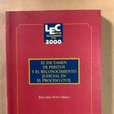 Libros: EL DICTAMEN DE PERITOS Y EL RECONOCIMIENTO JUDICIAL EN EL PROCESO CIVIL. EDUARDO FPNT SERRA. LA LEY.. Lote 263294150