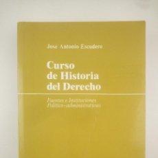 Libri: CURSO DE HISTORIA DEL DERECHO JOSE ANTONIO ESCUDERO 2003. Lote 267449464