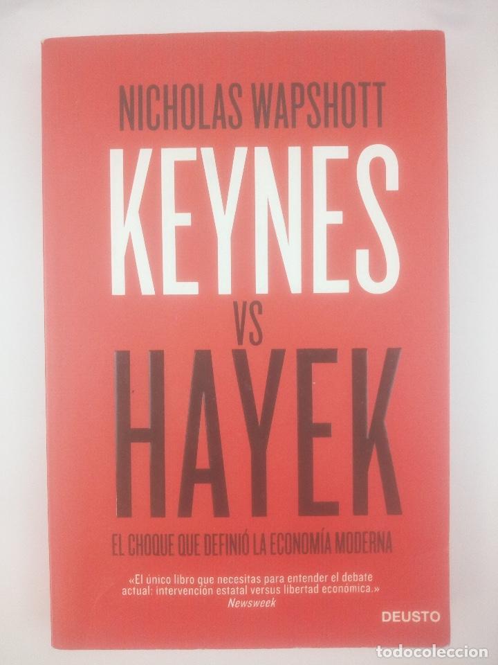 KEYNES VS HAYEK EL CHOQUE QUE DEFINIO LA ECONOMIA MODERNA DEUSTO (Libros Nuevos - Ciencias, Manuales y Oficios - Derecho y Economía)