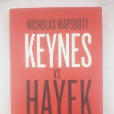 Livros: KEYNES VS HAYEK EL CHOQUE QUE DEFINIO LA ECONOMIA MODERNA DEUSTO. Lote 267812709