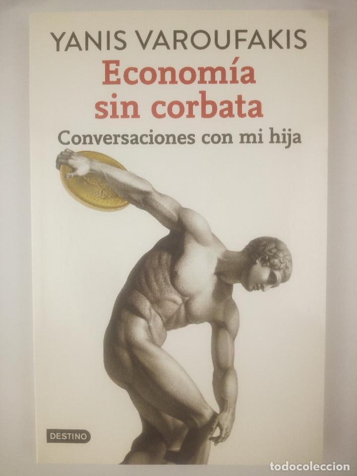 ECONOMIA SIN CORBATA CONVERSACION CON MI HIJA DESTINO (Libros Nuevos - Ciencias, Manuales y Oficios - Derecho y Economía)