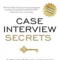 Libros: CASE INTERVIEW SECRETS. Lote 269392833