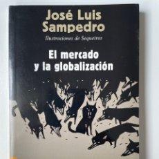 Libros: EL MERCADO Y LA GLOBALIZACIÓN. JOSÉ LUIS SAMPEDRO. Lote 270367938