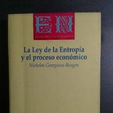 Libros: LA LEY DE LA ENTROPÍA Y EL PROCESO ECONÓMICO, NICHOLAS GEORGESCU ROEGEN. Lote 270411433