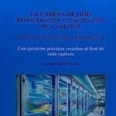 Libros: REFRIGERACIÓN Y CONGELACIÓN DE ALIMENTOS. CURSO DE FORMACIÓN PROFESIONAL. Lote 270525778