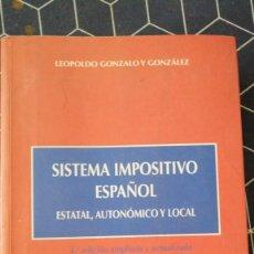 Libros: SISTEMA IMPOSITIVO ESPAÑOL ESTATAL AUTONOMICO Y LOCAL LEOPOLDO GONZALO Y GONZALEZ DYKINSON 2002. Lote 272274873
