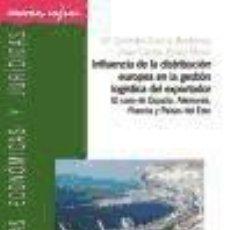 Libros: INFLUENCIA DE LA DISTRIBUCIÓN EUROPEA EN LA GESTIÓN LOGÍSTICA DEL EXPORTADOR: EL CASO DE ESPAÑA,. Lote 274545533