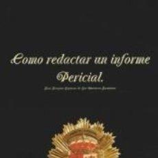 Libros: COMO REDACTAR UN INFORME PERICIAL. 2º EDICIÓN.. Lote 274557093