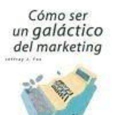 Libros: CÓMO SER UN GALÁCTICO DEL MARKETING. Lote 275059868