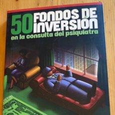 Libri: 50 FONDOS DE INVERSIÓN EN LA CONSULTA DEL PSIQUIATRA. Lote 276748603