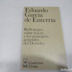 Libros: EDUARDO GARCÍA DE ENTERRÍA REFLEXIONES SOBRE LA LEY Y LOS PRINCIPIOS GENERALES DEL DERECHO W8178. Lote 276793538