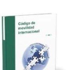 Libros: CÓDIGO DE MOVILIDAD INTERNACIONAL. Lote 277560108