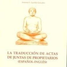 Libros: LA TRADUCCIÓN DE ACTAS DE JUNTAS DE PROPIETARIOS (ESPAÑOL-INGLÉS). Lote 278364993