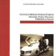 Libros: NUEVAS FORMAS PUBLICITARIAS: PATROCINIO, PRODUCT PLACEMENT, PUBLICIDAD EN INTERNET. Lote 278370638
