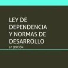 Libros: LEY DE DEPENDENCIA Y NORMAS DE DESARROLLO 6ª EDICIÓN 2018. Lote 279559238