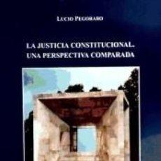 Libros: LA JUSTICIA CONSTITUCIONAL. UNA PERSPECTIVA COMPARADA.. Lote 288074403
