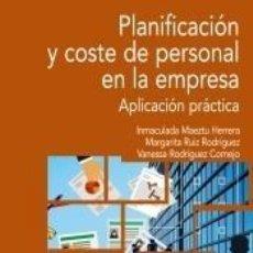 Libros: PLANIFICACIÓN Y COSTE DE PERSONAL EN LA EMPRESA. Lote 289336943