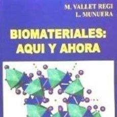 Libros: BIOMATERIALES: AQUÍ Y AHORA. Lote 289439513