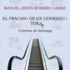 Libros: EL FRACASO DE UN LIDERAZGO TORPE. Lote 289468263