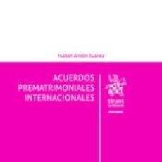 Libros: ACUERDOS PREMATRIMONIALES INTERNACIONALES. Lote 289468338