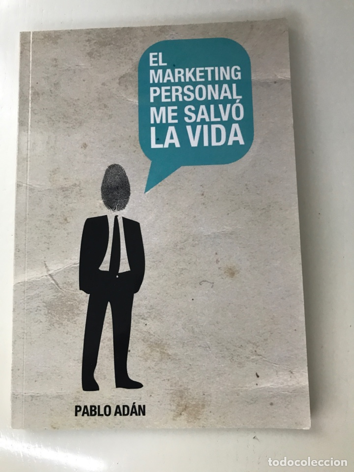 EL MARKETING PERSONAL ME SALVÓ LA VIDA. PABLO ADÁN (Libros Nuevos - Ciencias, Manuales y Oficios - Derecho y Economía)