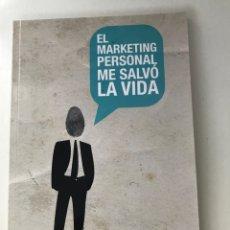 Libros: EL MARKETING PERSONAL ME SALVÓ LA VIDA. PABLO ADÁN. Lote 289483018