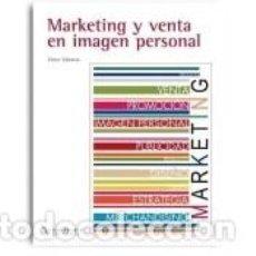 Libros: MARKETING Y VENTA EN IMAGEN PERSONAL. Lote 290018743