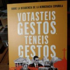 Libros: VOTASTEIS GESTOS, TENÉIS GESTOS SOBRE LA DECADENCIA DE LA DEMOCRACIA. MARÍA BLANCO GONZÁLEZ. 2021. Lote 293845608