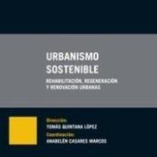 Libros: URBANISMO SOSTENIBLE : REHABILITACIÓN, REGENERACIÓN Y RENOVACIÓN URBANAS. Lote 295018228