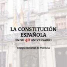 Libros: LA CONSTITUCIÓN ESPAÑOLA EN SU 40 ANIVERSARIO. Lote 295031463
