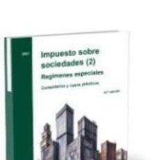 Libros: IMPUESTO SOBRE SOCIEDADES (2). REGÍMENES ESPECIALES COMENTARIOS Y CASOS PRÁCTICOS: IMPUESTO SOBRE. Lote 295412043