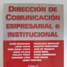 Libros: DIRECCION DE COMUNICACION EMPRESARIAL E INSTITUCIONAL JUAN BENAVIDES FRANCISCA MORALES MARKETING. Lote 296690133