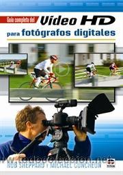FOTOGRAFÍA. GUÍA COMPLETA DE VIDEO HD PARA FOTÓGRAFOS DIGITALES - MICHAEL GUNCHEON/ROB SHEPPARD (Libros Nuevos - Bellas Artes, ocio y coleccionismo - Diseño y Fotografía)