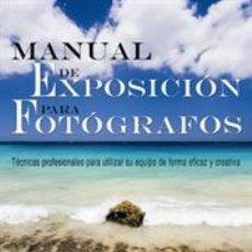 Libros: FOTOGRAFÍA. MANUAL DE EXPOSICIÓN PARA FOTÓGRAFOS - JACK NEUBART. Lote 42765603