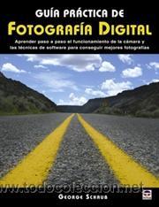 GUÍA PRACTICA DE FOTOGRAFÍA DIGITAL - GEORGE SCHAUB (Libros Nuevos - Bellas Artes, ocio y coleccionismo - Diseño y Fotografía)
