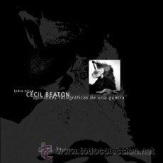 Libros: FOTOGRAFÍA. ESTÉTICA. IMAGEN. CECIL BEATON. OPINIONES FOTOGRÁFICAS DE UNA GUERRA - LYDIA OLIVA. Lote 43843297