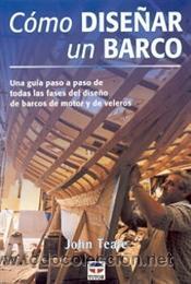 CONSTRUCCIÓN Y CONSERVACIÓN DE BARCOS. CÓMO DISEÑAR UN BARCO - JOHN TEALE (Libros Nuevos - Bellas Artes, ocio y coleccionismo - Diseño y Fotografía)