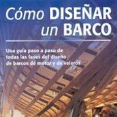 Libros: CONSTRUCCIÓN Y CONSERVACIÓN DE BARCOS. CÓMO DISEÑAR UN BARCO - JOHN TEALE. Lote 69916138