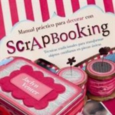 Libros: MANUAL PRÁCTICO PARA DECORAR CON SCRAPBOOKING - JACLYN VENTER. Lote 46124024