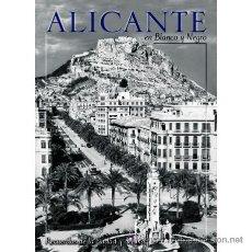 Libros: ALICANTE EN BLANCO Y NEGRO. Lote 103538720