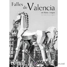 Libros: LAS FALLAS DE VALENCIA EN BLANCO Y NEGRO. Lote 139766540