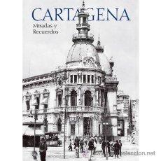 Libros: CARTAGENA - MIRADAS Y RECUERDOS. Lote 103538771
