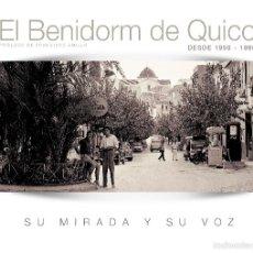 Libros: BENIDORM. EL BENIDORM DE QUICO. Lote 141171918