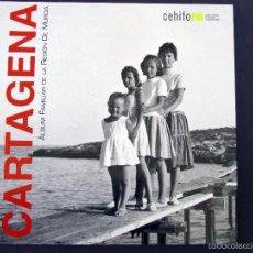 Libros: ALBUM FAMILIAR DE CARTAGENA. FOTOGRAFIAS DE LA SOCIEDAD CARTAGENERA DESDE LOS INICIOS DE LA FOTOGRAF. Lote 175820869