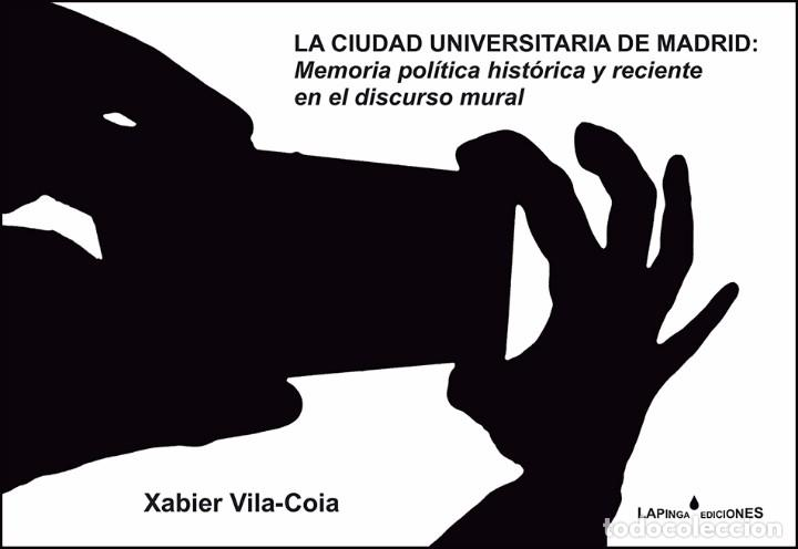 LA CIUDAD UNIVERSITARIA DE MADRID: MEMORIA POLÍTICA HISTÓRICA Y RECIENTE EN EL DISCURSO MURAL (Libros Nuevos - Bellas Artes, ocio y coleccionismo - Diseño y Fotografía)