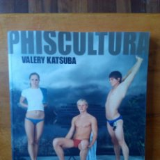Libros: LIBRO CATÁLOGO EXPOSICIÓN PHISCULTURA, VALERY KATSUBA, RUSIA.. Lote 80058255