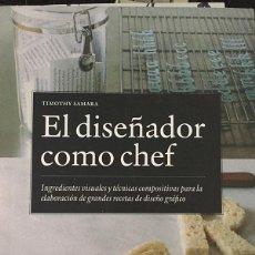 Libri: EL DISEÑADOR COMO CHEF. Lote 85310024
