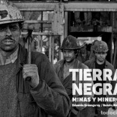 Libros: TIERRA NEGRA. MINAS Y MINEROS. Lote 142972093